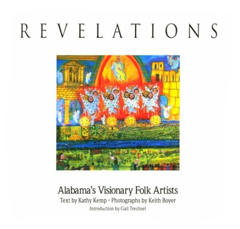 Revelations: Alabama's Visionary Folk Artists