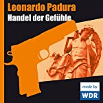 Handel der Gefühle (Das Havanna-Quartett 2)   Leonardo Padura