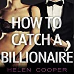 How to Catch a Billionaire: The Full Series | Helen Cooper