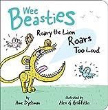 #6: Roary the Lion Roars Too Loud (Wee Beasties)