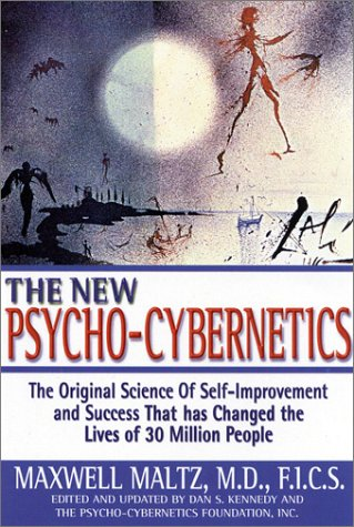The New Psycho-Cybernetics: The Original Science of Self-Improvement and Success That Has Changed the Lives of 30 Million People by Brand: Prentice Hall Press