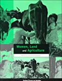 Women, Land and Agriculture (Oxfam Focus on Gender Series)
