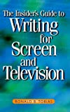 The Insider's Guide to Writing for Screen and Television, Ronald B. Tobias, 0898797179