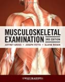 Musculoskeletal Examination, Jeffrey M. Gross and Joseph Fetto, 1405180498
