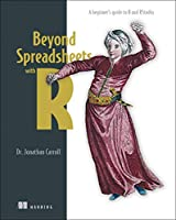 Beyond Spreadsheets with R: A beginner's guide to R and RStudio Front Cover