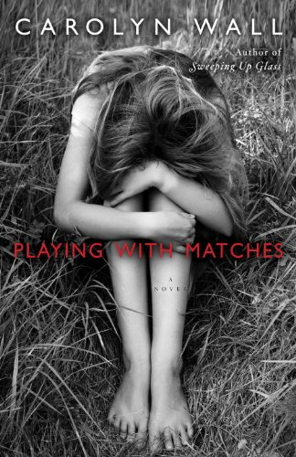 Playing with Matches: A Novel cover