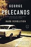 Hard Revolution, George P. Pelecanos, 0316099422