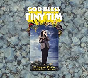 God Bless Tiny Tim: The Complete Reprise Studio Masters . . . And More