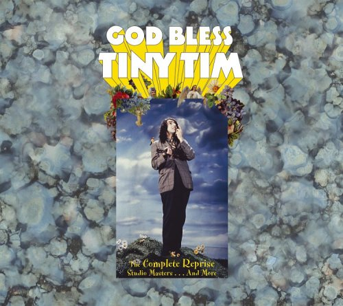 God Bless Tiny Tim: The Complete Reprise Studio Masters . . . And More by Rhino Handmade