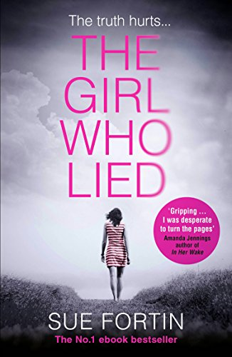 The Girl Who Lied: The bestselling psychological drama by Sue Fortin cover