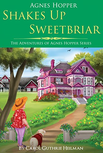 Agnes Hopper Shakes Up Sweetbriar (The Adventures of Agnes Series) by [Heilman, Carol]