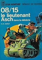 08 / 15 Le lieutenant asch dans la débâcle