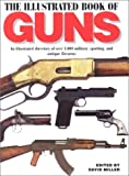 ILLUSTRATED BOOK OF GUNS: An Illustrated Directory