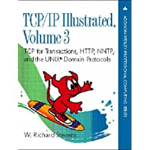 003: TCP/IP Illustrated: v. 3: TCP for Transactions, HTTP, NNTP and the Unix Domain Protocols (Addison-Wesley Professional Computing Series)