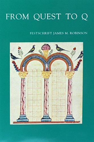 From Quest to Q Festschrift James M. Robinson (Bibliotheca Ephemeridum Theologicarum Lovaniensium)