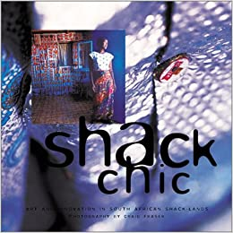 Shack Chic: Art And Innovation In South African Shack-Lands Downloads Torrent