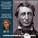 Contre-histoire de la philosophie 11.2: Le siècle du Moi - De Feuerbach et Darwin à Thoreau et Schopenhauer Speech by Michel Onfray Narrated by Michel Onfray