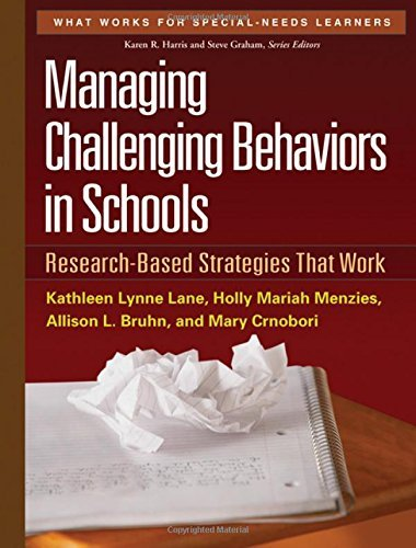 Managing Challenging Behaviors in Schools: Research-Based Strategies That Work (What Works for Special-Needs Learners) by Kathleen Lynne Lane PhD (2010-09-29)