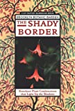 The Shady Border: Knockout Plant That Light Up the Shadows (21st Century Gardening Series)