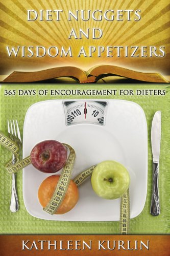 Diet Nuggets and Wisdom Appetizers 365 Days of Encouragement for Dieters by [Kurlin, Kathleen]