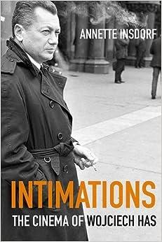 Intimations: The Cinema of Wojciech Has