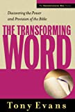 The Transforming Word, Tony Evans, 0802468179