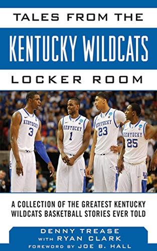 cky Wildcats Locker Room: A Collection of the Greatest Wildcat Stories Ever Told (Tales from the Team) ()