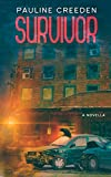 Survivor: A Sanctuary Novella (Sanctuary End Times Series Book 2)