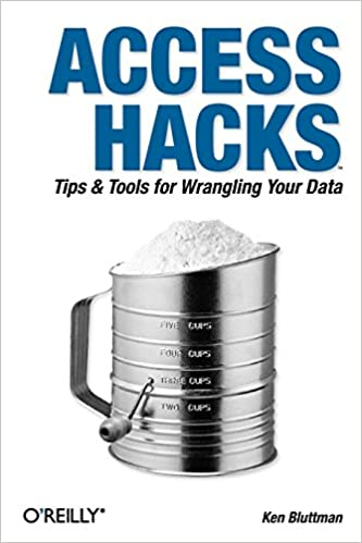 Access Hacks: Tips & Tools for Wrangling Your Data: Ken