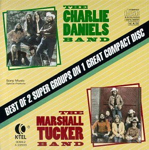 Charlie Daniels Band/The Marshall Tucker Band: Best of 2 Super Groups on 1 Great Compact Disc by K-Tel