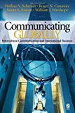 img - for Communicating Globally: Intercultural Communication and International Business by Schmidt, Wallace V., Conaway, Roger N., Easton, Susan S., Wardrope, William J. (February 13, 2007) Paperback book / textbook / text book