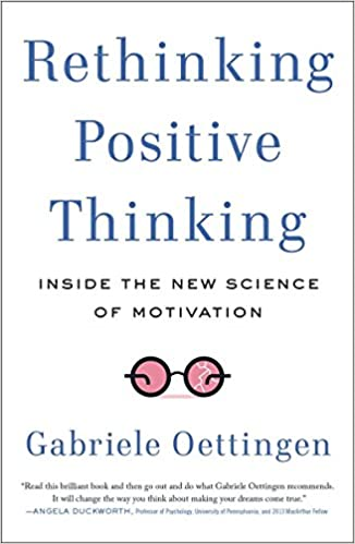 Rethinking positive thinking inside the new science of motivation rethinking positive thinking inside the new science of motivation gabriele oettingen 9781617230233 amazon books fandeluxe Choice Image