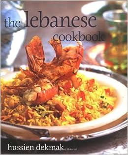 The lebanese cookbook amazon hussien dekmak 9781856266451 the lebanese cookbook amazon hussien dekmak 9781856266451 books forumfinder Gallery