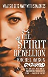 The Spirit Rebellion (The Legend of Eli Monpress Book 2)