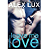 Leave Me Love (The Call Me Cat Trilogy, Book 2)