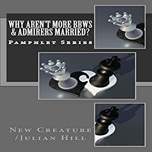 Why Aren't More BBWs & Admirers Married? Audiobook