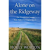 Alone on the Ridgeway: One Woman's Solo Journey from Avebury to Ivinghoe Beacon