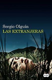 Las extranjeras par Sergio Olguín