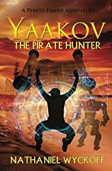 Yaakov the Pirate Hunter (Peretz Family Adventures) (Volume 1)