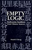 img - for Empty logic: Madhyamika Buddhism from Chinese sources book / textbook / text book