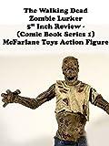 Review: The Walking Dead Zombie Lurker 5