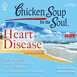 Chicken Soup for the Soul Healthy Living Series: Heart Disease
