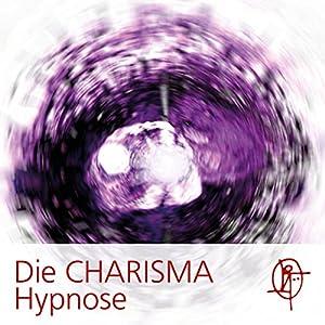 Die CHARISMA Hypnose Hörbuch