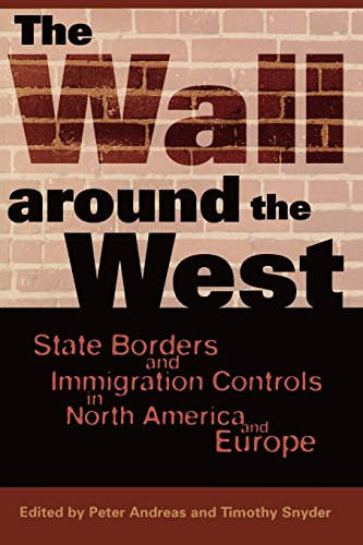 The Wall Around the West: State Borders and Immigration Controls in North America and Europe