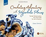 #8: Crocheting Adventures with Hyperbolic Planes: Tactile Mathematics, Art and Craft for all to Explore, Second Edition