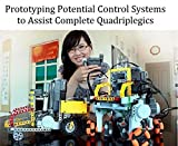 PROTOTYPING POSSIBLE ASSISTIVE METHODOLOGIES FOR COMPLETE QUADRIPLEGICS: A GRADE 10 SCIENCE FAIR REPORT (FULL VERSION)