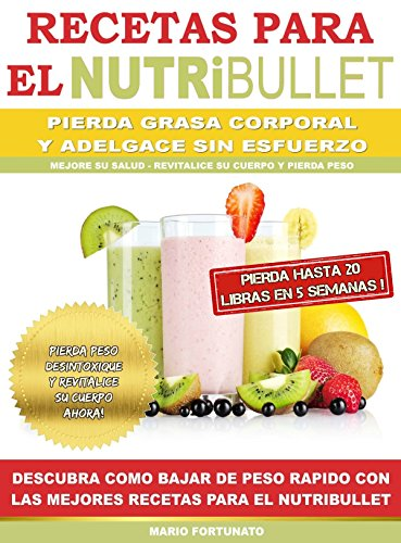 Amazon.com: RECETAS PARA EL NUTRiBULLET - Pierda Grasa y ...