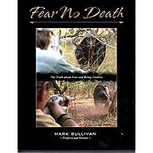 FEAR NO DEATH.