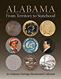 Alabama From Territory to Statehood: An Alabama Heritage Bicentennial Collection