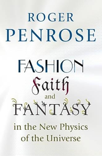 Fashion; Faith; and Fantasy in the New Physics of the Universe